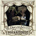 The Decemberists: Picaresque