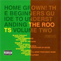 The Roots: Home Grown! The Beginner's Guide to The Roots Volume One and Two