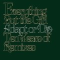 Everything But the Girl: Adapt or Die - Ten Years of Remixes