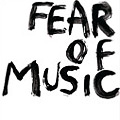 Fear Of Music: Fear Of Music