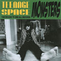 Teenage Space Monsters: The Record to End All Records
