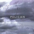 Pelican: The Fire in our Throats Will Beckon the Thaw