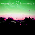 My darling YOU!: The Winter Will Take Us All