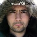 Nikola Sarcevic: Roll roll and flee