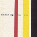 Minimum Chips: Lady Grey
