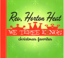 Reverend Horton Heat: We Three Kings