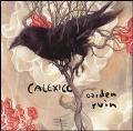 Calexico: Garden Ruin