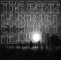 The Bear Quartet: Eternity Now