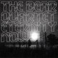 The Bear Quartet: Eternity Now