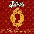 J Dilla: The Shining