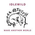 Idlewild: Make Another World
