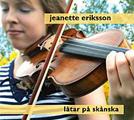 Jeanette Eriksson: Låtar på skånska