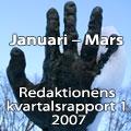 Redaktionen: Kvartalsrapport 1, 2007