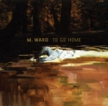 M. Ward: To Go Home